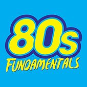 80's Fundamentals by Various Artists