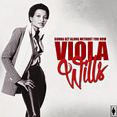 Gonna Get Along Without You Now by Viola Wills