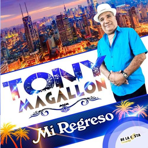 Mi Regreso by Tony Magallon