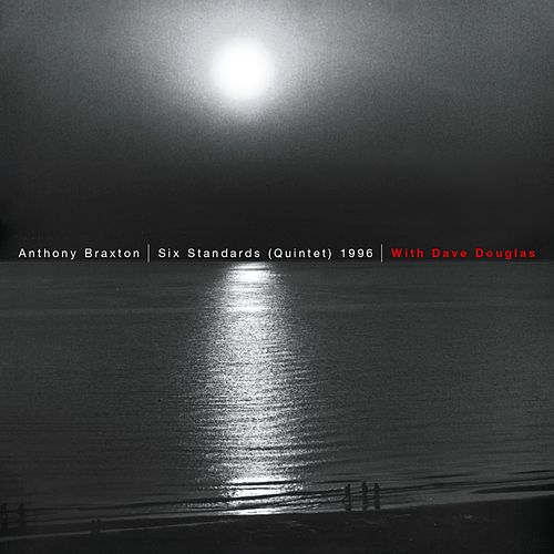Six Standards (Quintet) 1996 by Anthony Braxton