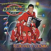 Recordando a Colombia by Alberto Pedraza Con Su Ritmo Y Sabor