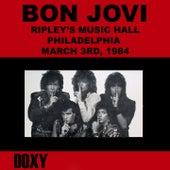 Ripley's Music Hall, Philadelphia, March 3rd, 1984 (Doxy Collection, Remastered, Live on Fm Broadcasting) von Bon Jovi