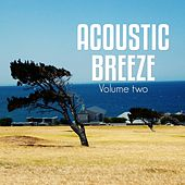 Acoustic Breeze, Vol. 2 (Relaxed Natural Chill out Tunes) by Various Artists