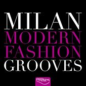 Milan Modern Fashion Grooves by Various Artists