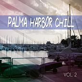 Palma Harbor Chill, Vol. 2 (Chill Out Tunes Mallorca) by Various Artists