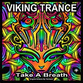 Take A Breath (Psybient Breath Mix) by Viking Trance