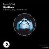 I Get Deep (Dilby & Dimitri & Kellerkind 2015 Mixes) by Roland Clark