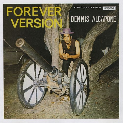 Forever Version (Deluxe Version) by Dennis Alcapone