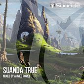 Suanda True - Mixed By Ahmed Romel - EP by Various Artists