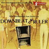 Downbeat The Ruler Killer Instrumentals From Studio One by Various Artists