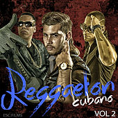 Reggaeton Cubano, Vol. 2 by Various Artists