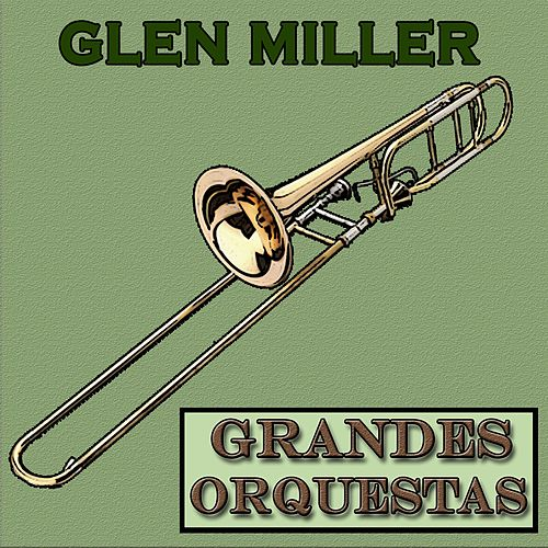 Grandes Orquestas, Glenn Miller by Glenn Miller