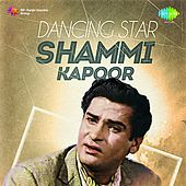 Dancing Star: Shammi Kapoor by Various Artists