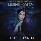 Let It Rain by Betsie Larkin
