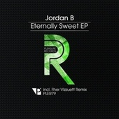 Eternally Sweet EP by Jordan B