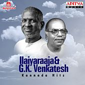 Ilaiyaraaja & G. K. Venkatesh Kannada Hits by Various Artists