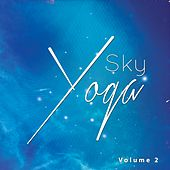 Sky Yoga, Vol. 2 (Air Floating Ambient Chill Tunes) by Various Artists