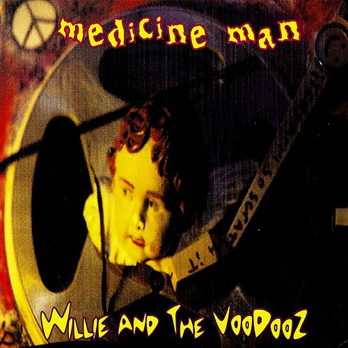 Willie And The Voodooz by Medicine man