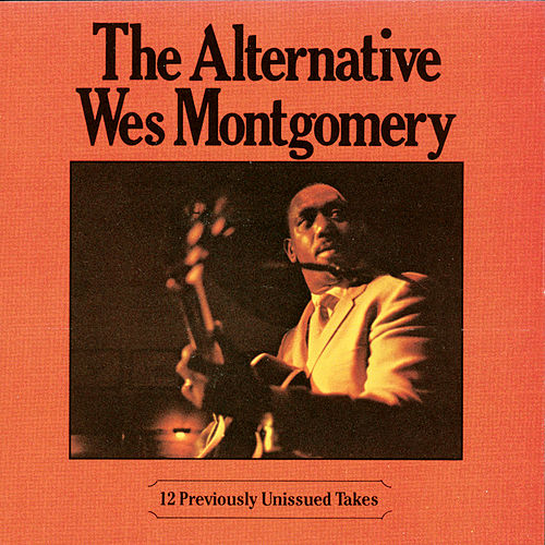 The Alternative Wes Montgomery by Wes Montgomery
