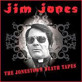 The Jonestown Death Tapes by Reverend Jim Jones