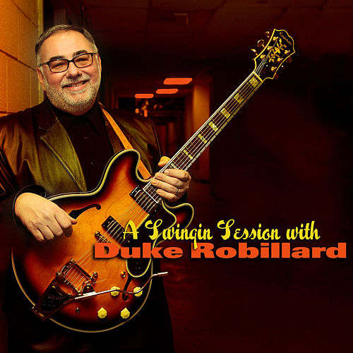 A Swinging Session with Duke Robillard by Duke Robillard