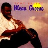 Mean Greene by Tony Greene