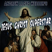 Andrew Lloyd Webber's Jesus Christ Superstar by The New Musical Cast