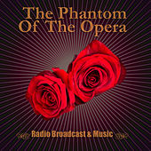 The Phantom Of The Opera - Radio Broadcast & Musical by Various Artists