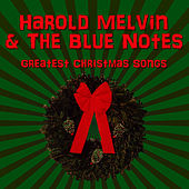 Greatest Christmas Songs by Harold Melvin and The Blue Notes
