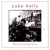 Working Class Hero by Luke Kelly