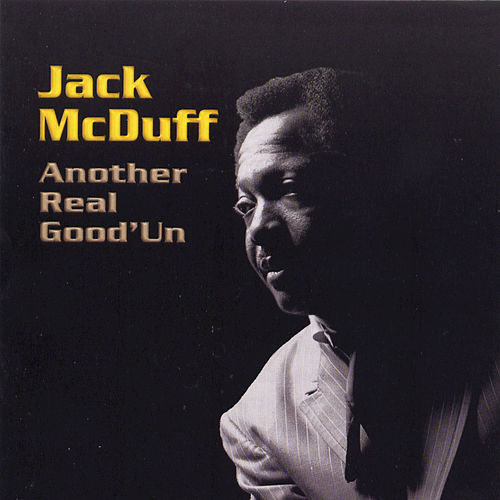 Another Real Good'un by Jack McDuff