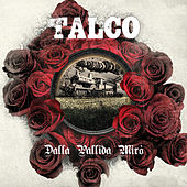 Dalla pallida Miro by Talco