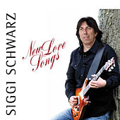 New Love Songs by Siggi Schwarz