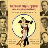 Bailemos El Tango Argentino: Con Las Mejores Orquestas Y Cantores Vol. 1 by Various Artists