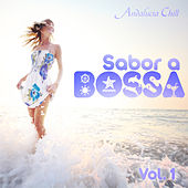 Andalucía Chill - Sabor a Bossa / Bossa Flavour - Vol. 1 by Various Artists