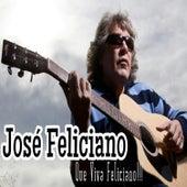 Que Viva Feliciano!!! by Jose Feliciano