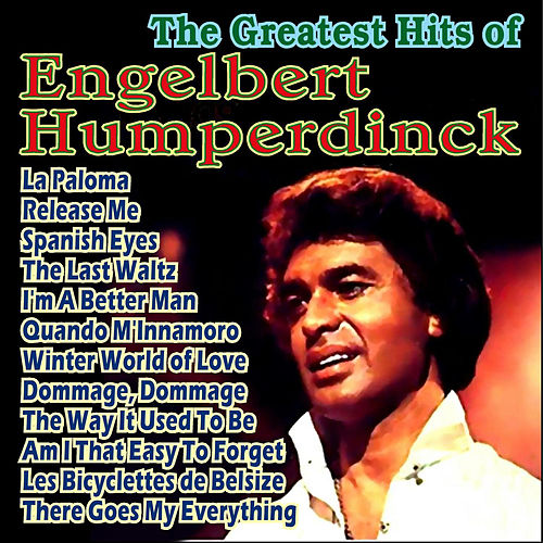 The Greatest Hits by Engelbert Humperdinck