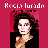 Mi Cante Flamenco by Rocio Jurado