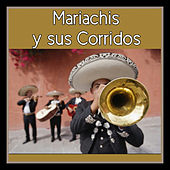 Mariachis y Sus Corridos by Various Artists
