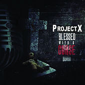 Blessed with a Curse by Project X