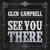 See You There von Glen Campbell