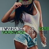 I Wanna See You Sweat, Vol. 1 (20 Floor Killers) by Various Artists