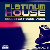 Platinum House Vol. 3 - Selected House Vibes by Various Artists