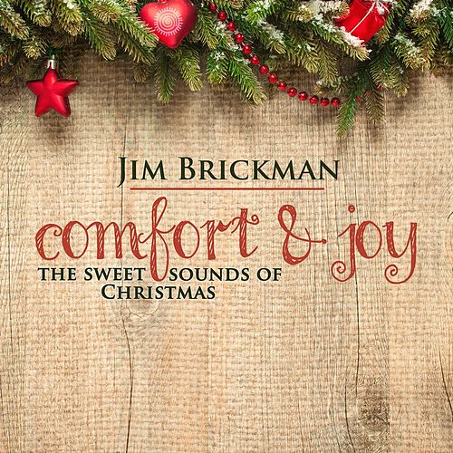 Comfort & Joy: The Sweet Sounds of Christmas von Jim Brickman