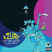 Cut the Lights (feat. Marc E. Bassy) - Single by Azure