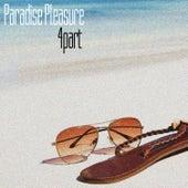 Paradise Pleasure, 4 Part by Various Artists