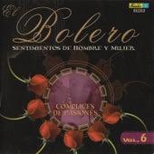 El Bolero, Sentimientos de Hombre y Mujer, Vol. 6 - Cómplices de Pasiones by Various Artists