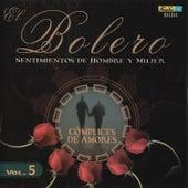 El Bolero, Sentimientos de Hombre y Mujer, Vol. 5 - Cómplices de Amores by Various Artists