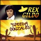 Speedy Gonzales by Rex Gildo