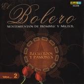 El Bolero, Sentimientos de Hombre y Mujer, Vol. 2 - Recuerdos y Pasiones by Various Artists
